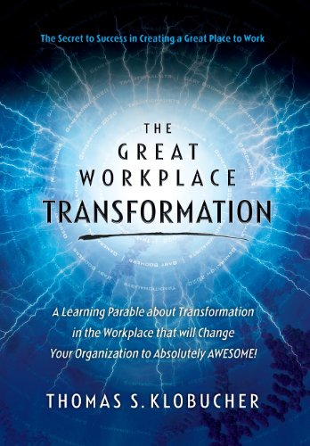The Great Workplace Transformation: Klobucher, Thomas S