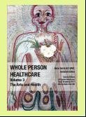 9780984851409: Whole Person Healthcare, Volume 3: The Arts and Health