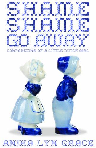 Shame, Shame, Go Away: Anika Lyn Grace