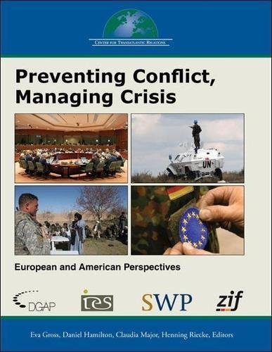 Preventing Conflict, Managing Crisis: European and American