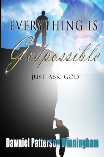 9780984855643: Everything is GODpossible, Just ask GOD!