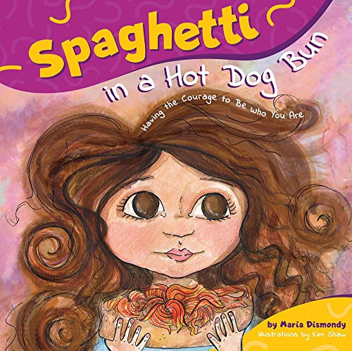 9780984855803: Spaghetti in a Hot Dog Bun: Having the Courage To Be Who You Are