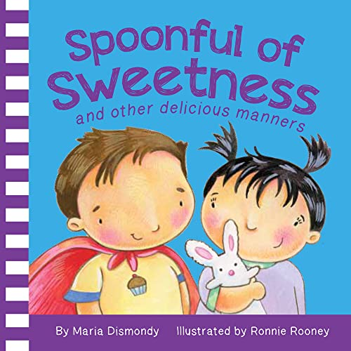 Spoonful of Sweetness: And Other Delicious Manners: Dismondy, Maria