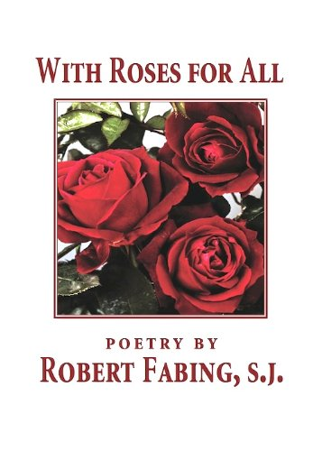 9780984858101: With Roses for All
