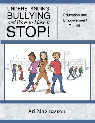 9780984861095: Understanding Bullying and Ways to Make It STOP!: Education and Empowerment Toolkit