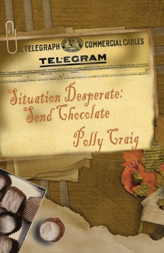 Situation Desperate: Send Chocolate: Polly Craig