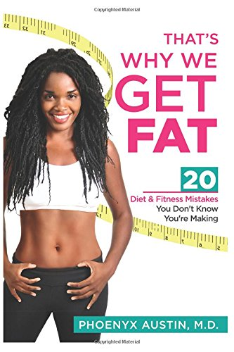 9780984863037: That's Why We Get Fat: 20 Diet & Fitness Mistakes You Don't Know You're Making