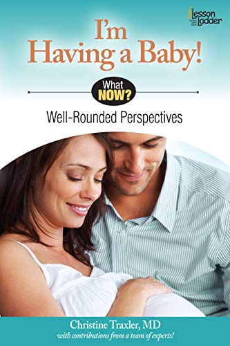9780984865734: I'm Having A Baby!: Well Rounded Perspectives (What Now?)