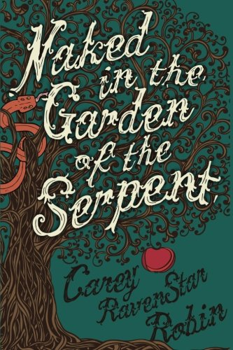 9780984867608: Naked in the Garden of the Serpent