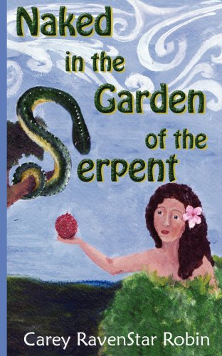 Naked in the Garden of the Serpent: Robin, Carey Ravenstar