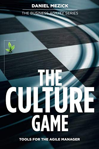 9780984875306: The Culture Game: Tools for the Agile Manager: Tools for the Agile Manager