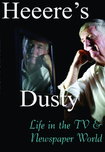 9780984878000: Heeere's Dusty: Life in the TV & Newspaper World