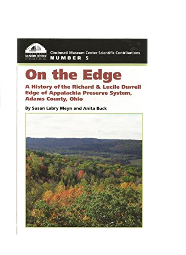 On the Edge: A History of the Richard & Lucille Durrell Edge of Appalachia Preserve System, ...