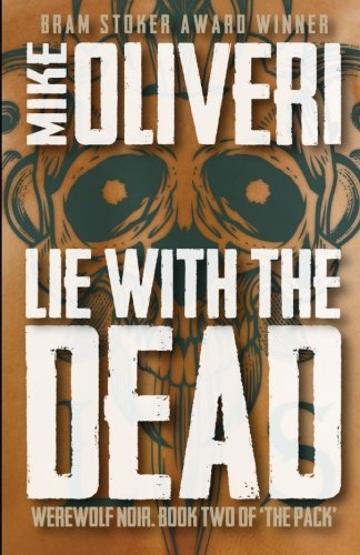 Lie with the Dead: Mike Oliveri