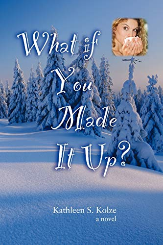 9780984880607: What If You Made It Up?