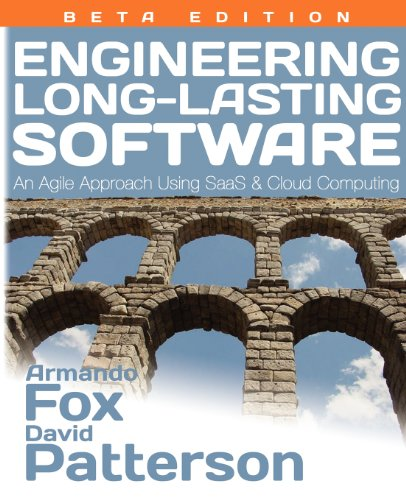 9780984881215: Engineering Long-Lasting Software: An Agile Approach Using Saas and Cloud Computing, Beta Edition