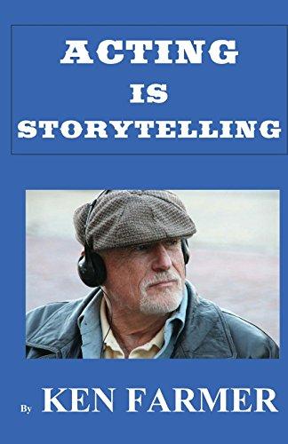 Acting Is Storytelling: Ken Farmer
