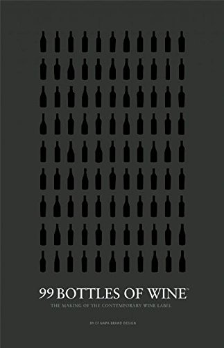 9780984884940: 99 Bottles of Wine: The Making of the Contemporary Wine Label
