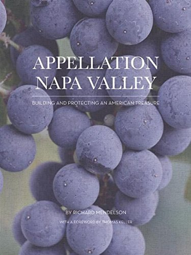 9780984884995: Appellation Napa Valley: Building and Protecting an American Treasure