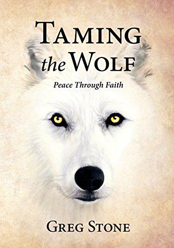 9780984885305: Taming the Wolf: Peace through Faith