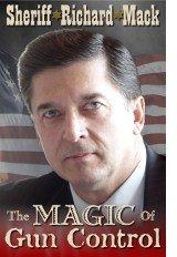 9780984885602: The Magic of Gun Control