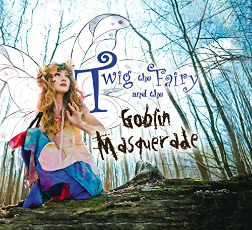 9780984887118: Twig the Fairy and the Goblin Masquerade