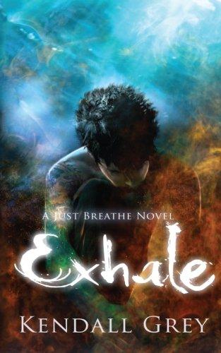 Exhale: A Just Breathe Novel: Kendall Grey