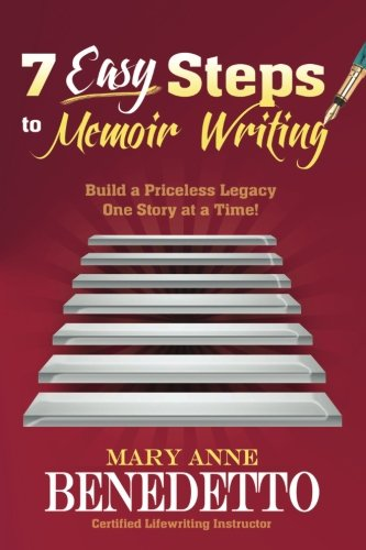 9780984895724: 7 Easy Steps to Memoir Writing: Build a Priceless Legacy One Story at a Time!
