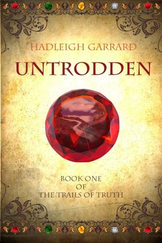 Untrodden: Book One of The Trails of Truth: Garrard, Hadleigh