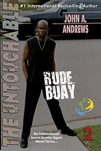 Rude Buay ... The Untouchable: Rude Buay II: Volume 2: Andrews, John A