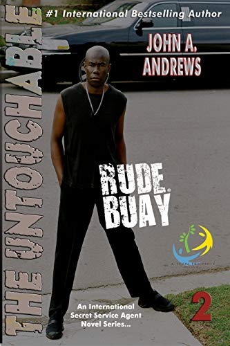 Rude Buay the Untouchable (The Rude Buay Series): Andrews, John A.