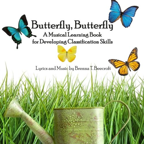 9780984899340: Butterfly, Butterfly: A Musical Learning Book for Developing Classification Skills