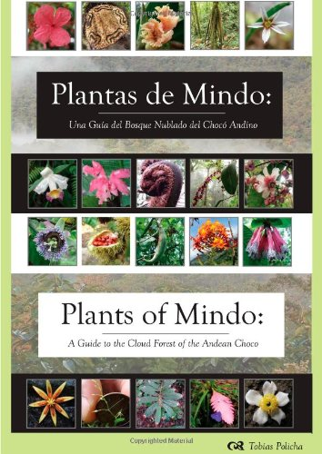 9780984900312: Plantas de Mindo: Una Gu?a de Bosque Nublado del Choc? Andino := Plants of Mindo: A Guide to the Cloud Forest of the Andean Choco