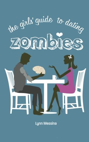 9780984901814: The Girls' Guide to Dating Zombies