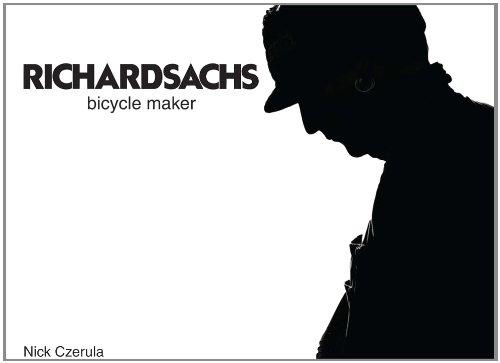 9780984907700: Richard Sachs Bicycle Maker