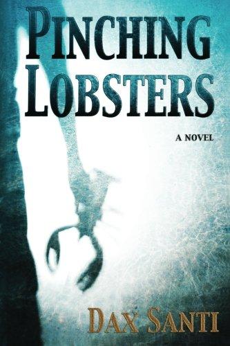 Pinching Lobsters: Dax Santi