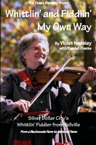 9780984910823: Whittlin' and Fiddlin' My Own Way: The Violet Hensley Story