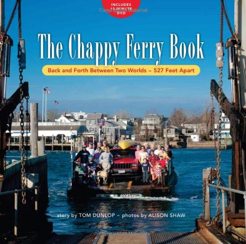 9780984913602: The Chappy Ferry Book: Back and Forth Between Two Worlds, 527 Feet Apart