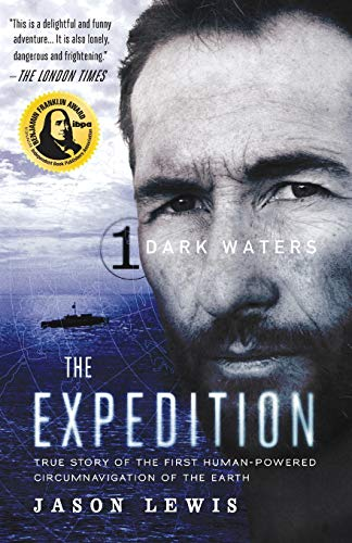 9780984915507: Dark Waters (The Expedition Trilogy, Book 1): True Story of the First Human-Powered Circumnavigation of the Earth (Volume 1)