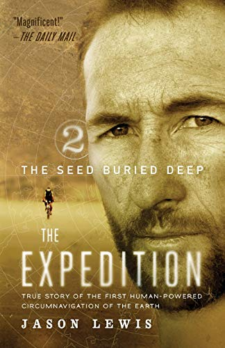 9780984915514: The Seed Buried Deep (The Expedition Trilogy, Book 2): True Story of the First Human-Powered Circumnavigation of the Earth (Volume 2)