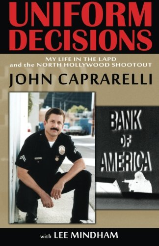 9780984916702: Uniform Decisions: My Life in the LAPD and the North Hollywood Shootout