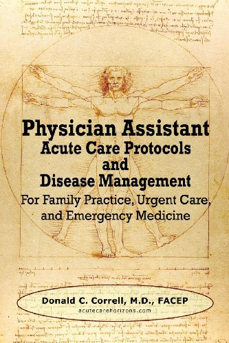 9780984917389: Physician Assistant Acute Care Protocols and Disease Management: For Family Practice, Urgent Care, and Emergency Medicine