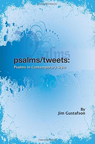 Psalms Tweets: Psalms in Contemporary Style: Jim Gustafson