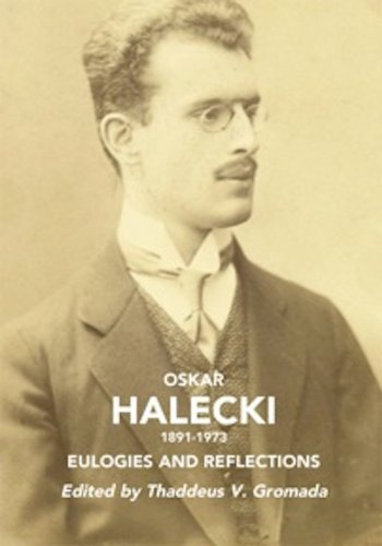 9780984918713: Oskar Halecki (1891-1973): Eulogies and Reflections