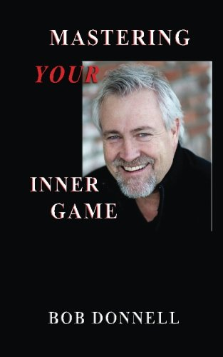 9780984925315: Mastering Your Inner Game: The Foundation For Your Next Level