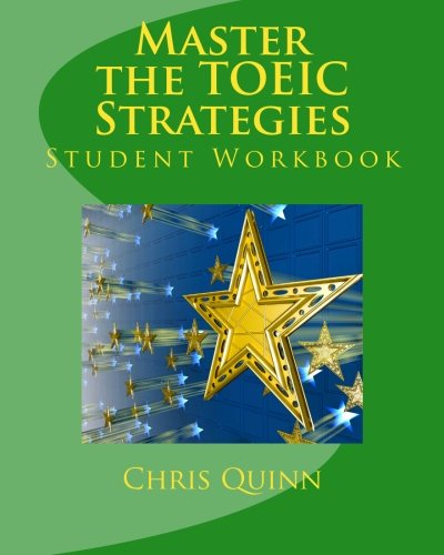 Master the Toeic: Strategies Student Workbook: Effective: Chris Quinn
