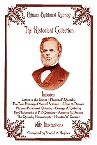 9780984927616: Phineas Parkhurst Quimby: The Historical Collection