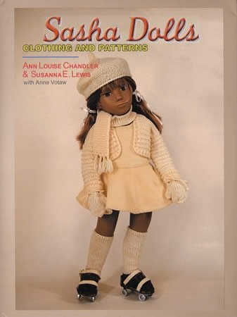 9780984927906: Sasha Dolls Clothing and Patterns