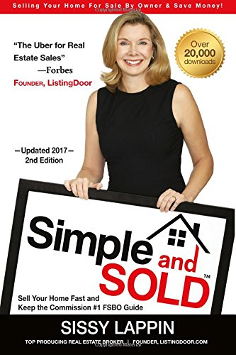 9780984928392: Simple and SOLD - Sell Your Home Fast and Keep the Commission #1 FSBO Guide: Selling Your House For Sale By Owner & Save Money!