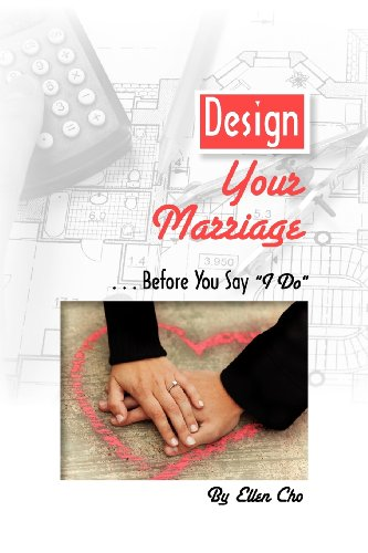 Design Your Marriage.Before You Say I Do: Ellen Cho